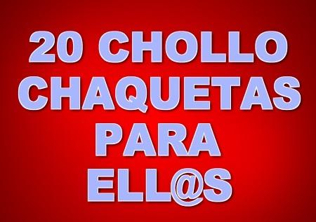 20 CHOLLO CHAQUETAS PARA ELL@S (ULTIMAS UNIDADES)