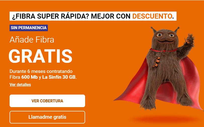 Fibra GRATIS Durante 6 meses contratando Fibra 600 Mb y La Sinfín 30 GB.