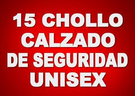 15 CHOLLO CALZADO DE SEGURIDAD UNISEX (ULTIMAS UNIDADES)