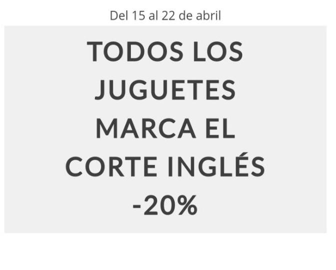 20% descuento juguetes marca El Corte Inglés