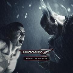 TEKKEN 7 - Rematch Edition (Digital)