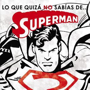 """Gratis :: Libro digital """"Lo que quizás no sabías de Superman"""" de Javier Olivares"""