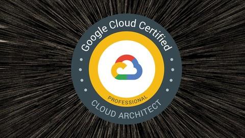 Curso de preparación para el examen oficial de Google Cloud Architect 2020