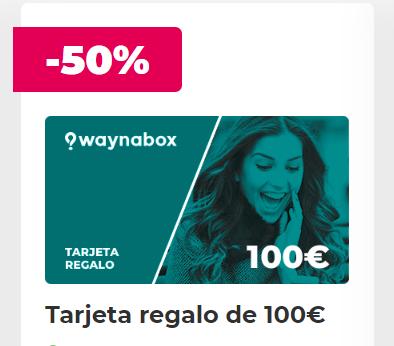 Tarjetas regalo Waynabox al 50%