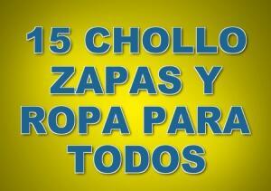 15 CHOLLO ZAPAS Y ROPA PARA TODOS (ULTIMAS UNIDADES)