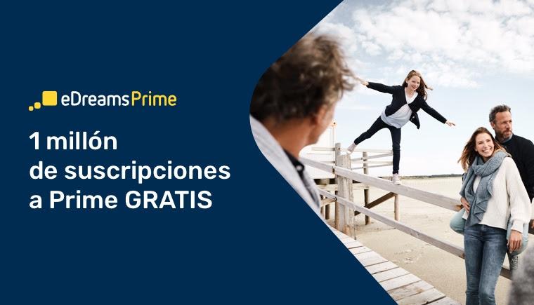 Edreams: 1 millón de suscripciones a Prime GRATIS
