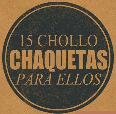 15 CHOLLO CHAQUETAS PARA ELLOS (ULTIMAS UNIDADES)