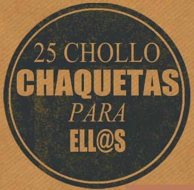 25 CHOLLO CHAQUETAS PARA ELL@S (ULTIMAS UNIDADES)