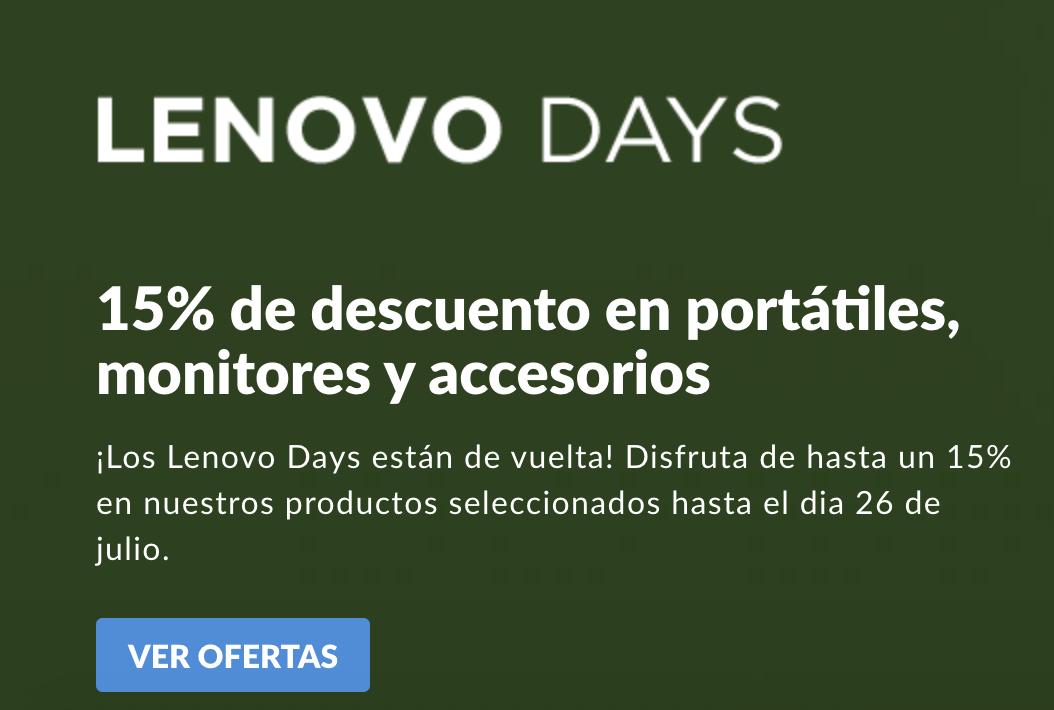 ¡Los Lenovo Days están de vuelta! Disfruta de hasta un 15% en nuestros productos seleccionados hasta el dia 27 de Julio.