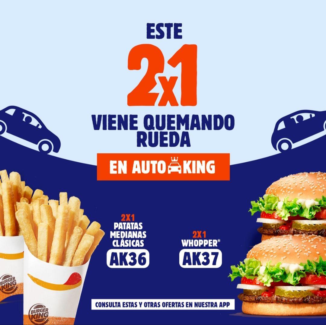 2X1 Whopper y patatas en Autoking de Burger King