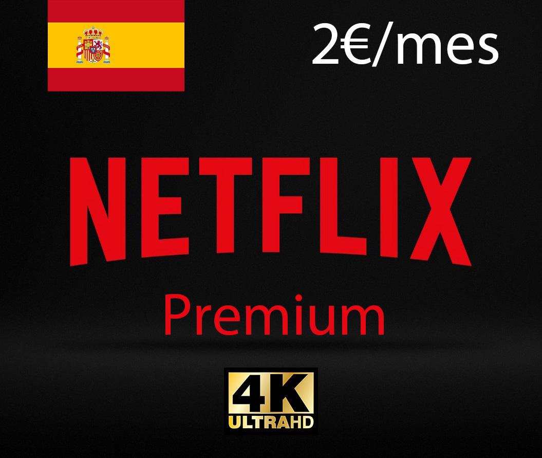 Netflix cuenta premium ESPAÑOLA por solo 2€ al mes (4 personas)
