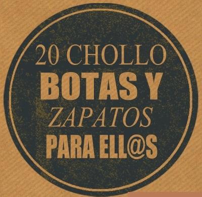 20 CHOLLO BOTAS Y ZAPATOS PARA ELL@S (ALGUNOS ULTIMAS UNIDADES)
