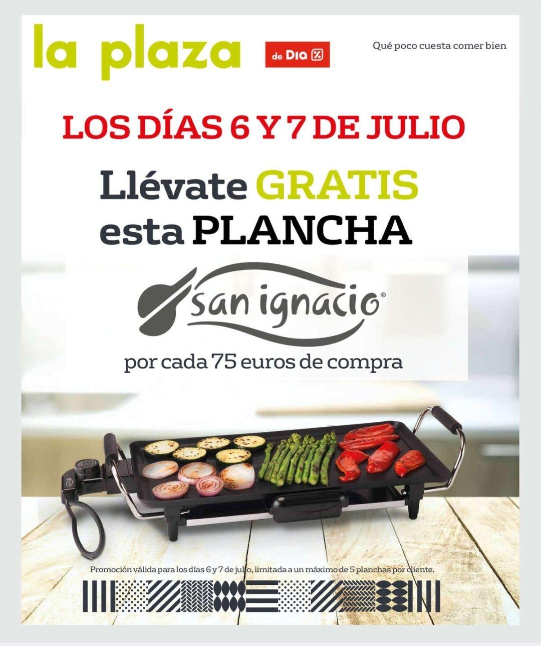 Por cada 75€ de compra te regalan una plancha San Ignacio en La Plaza de DIA