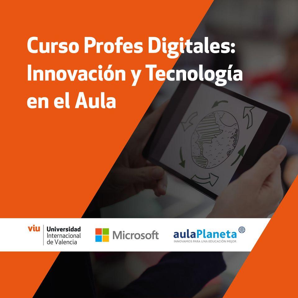Curso online Profes Digitales: Innovación y Tecnología en el Aula [3 ECTS] (Universidad Internacional de Valencia)