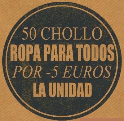 50 CHOLLO ROPA PARA TODAS LAS EDADES POR MENOS 5€/UNIDAD