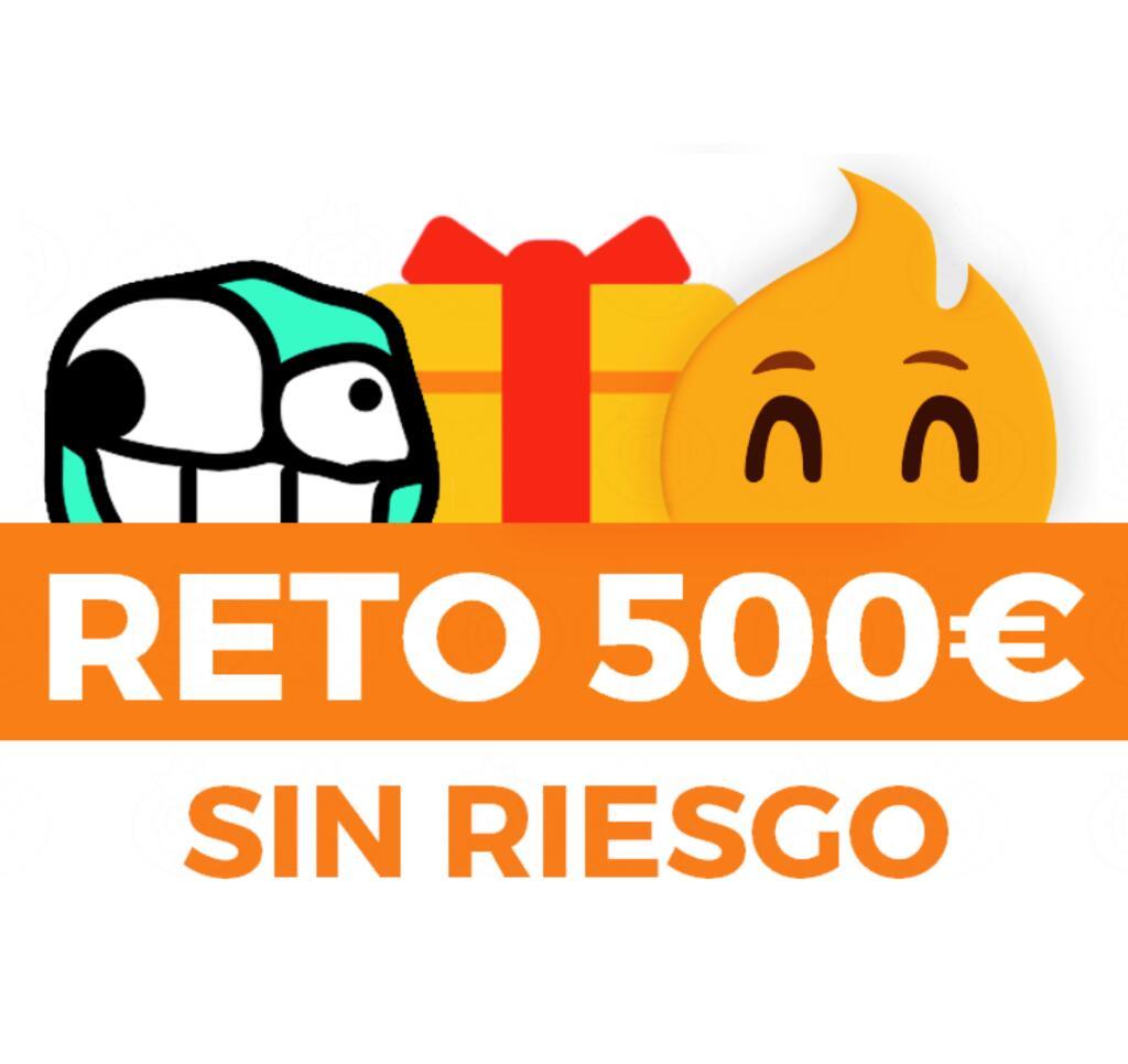 RETO 500€ SIN RIESGO + Regalos (3ª Edición)
