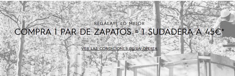 REGÁLATE LO MEJOR COMPRA 1 PAR DE ZAPATOS = 1 SUDADERA A 45€*