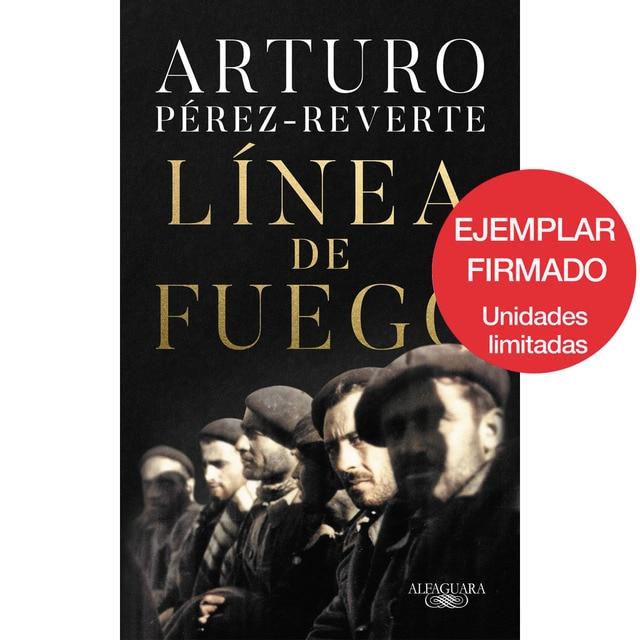 Linea de Fuego - Perez reverte (FIRMADO)