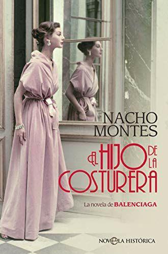 EBook - Nacho Montes El hijo de la costurera: La novela de BALENCIAGA (Novela histórica)