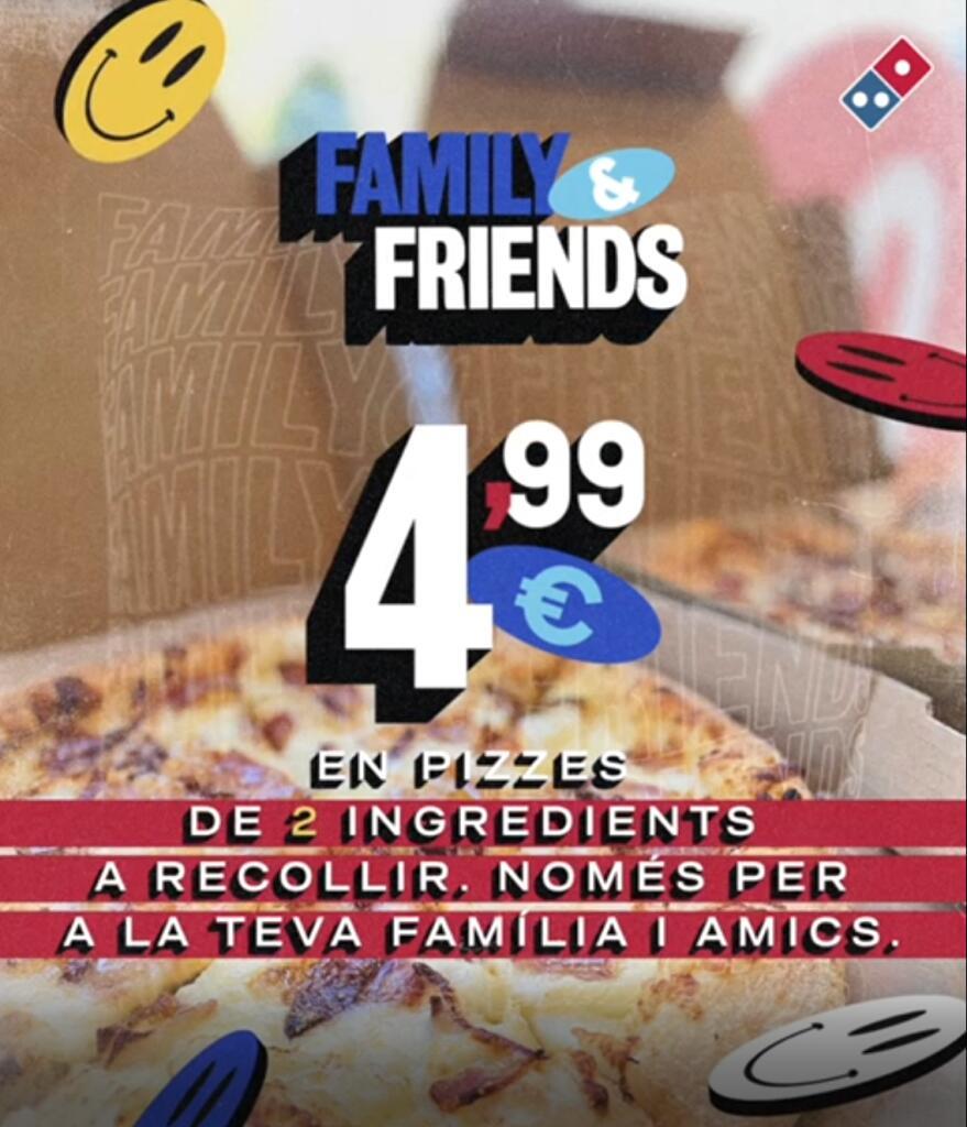 [CATALUÑA] Family & Friends - Domino's Pizza