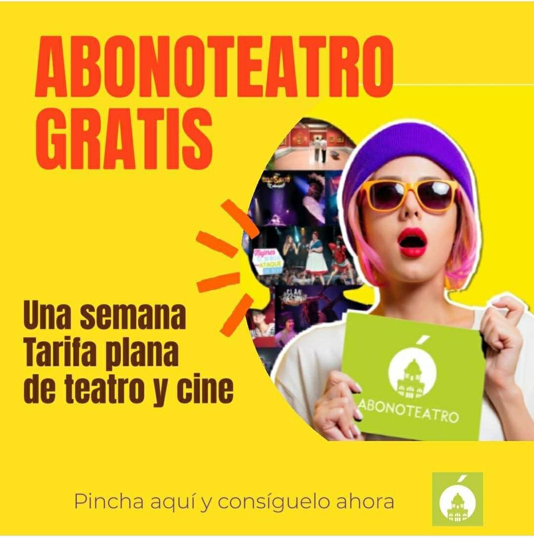 Abono Teatro Gratis durante 1 semana. En Madrid