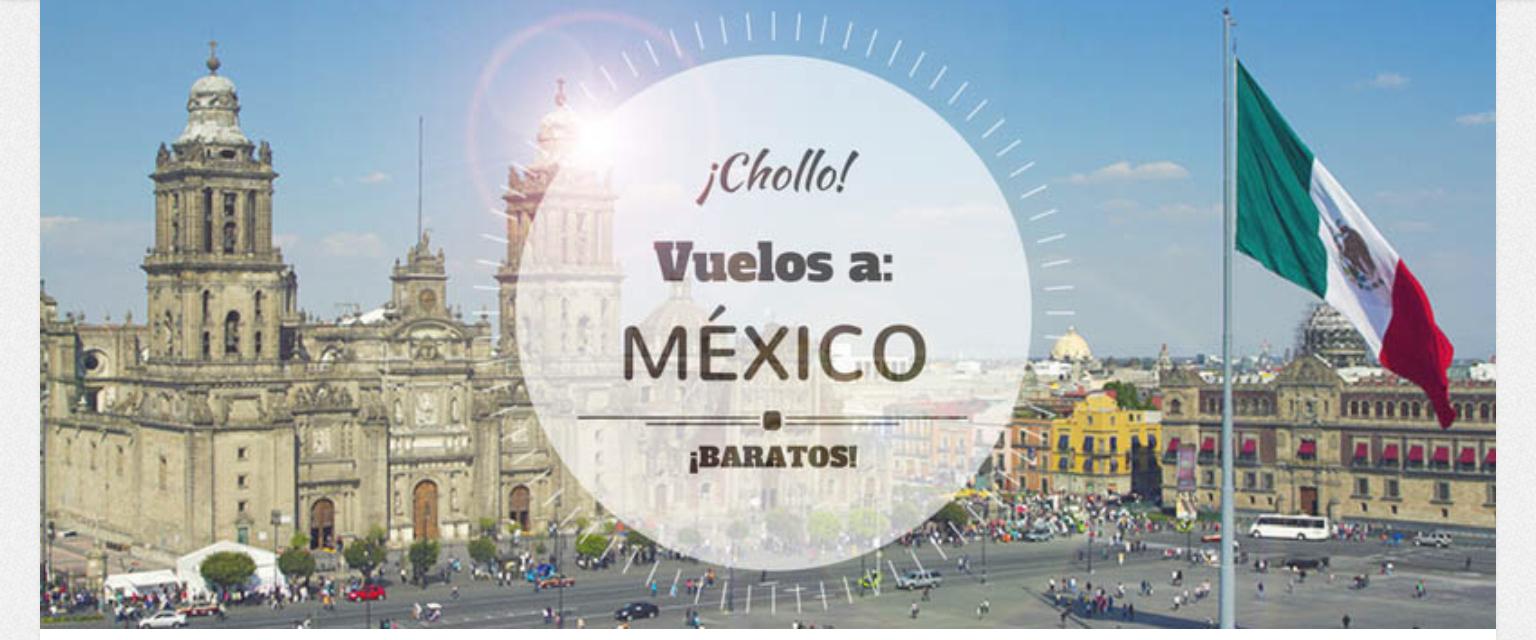 ¡¡Vuelos (Baratos) a MÉXICO!! SOLO 382 ida y vuelta / persona