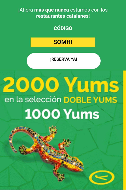 1000 YUMS gratis en El Tenedor con el código SOMHI (sólo Cataluña)