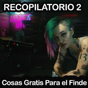 RECOPILATORIO #2 :: Cosas gratis para tu finde @Rebajas