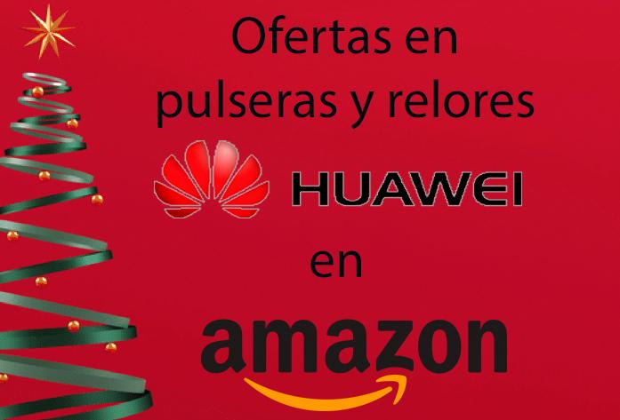 Ofertas de Amazon en pulseras y relojes Huawei