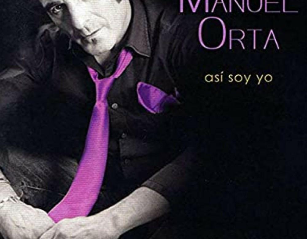 "Manuel Orta "" así soy yo"""