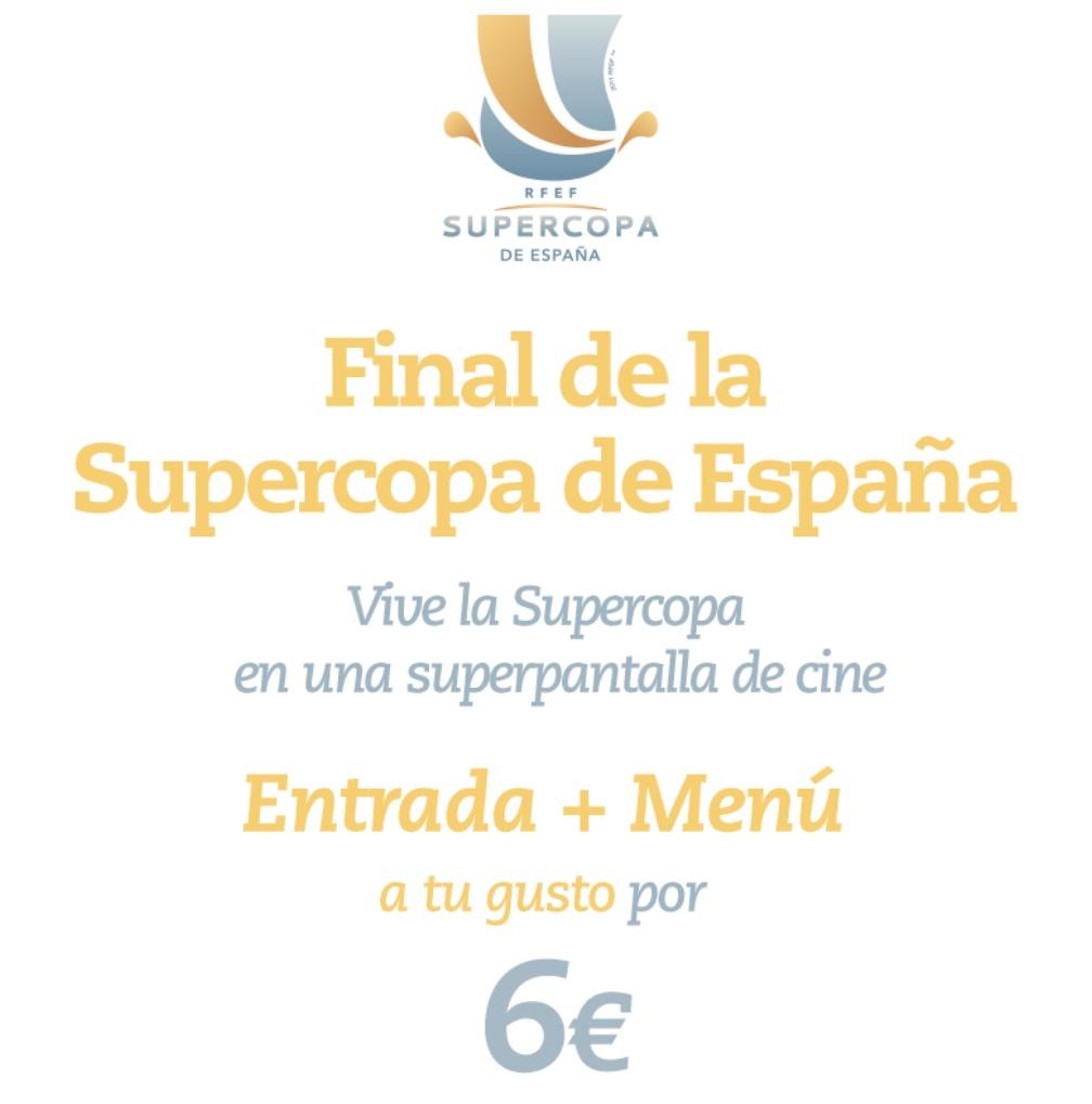 Final de la Supercopa de España en Cinesa (Entrada + Menu)