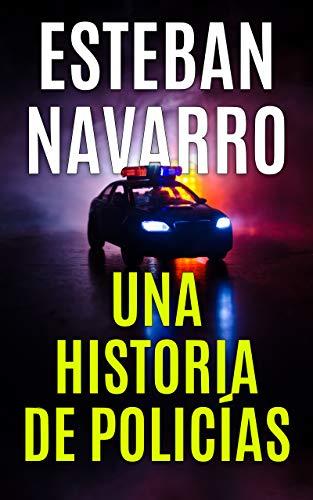 Edición kindle. UNA HISTORIA DE POLICÍAS