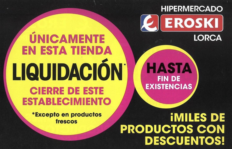 Liquidación cierre Eroski San Diego (Lorca, Murcia)