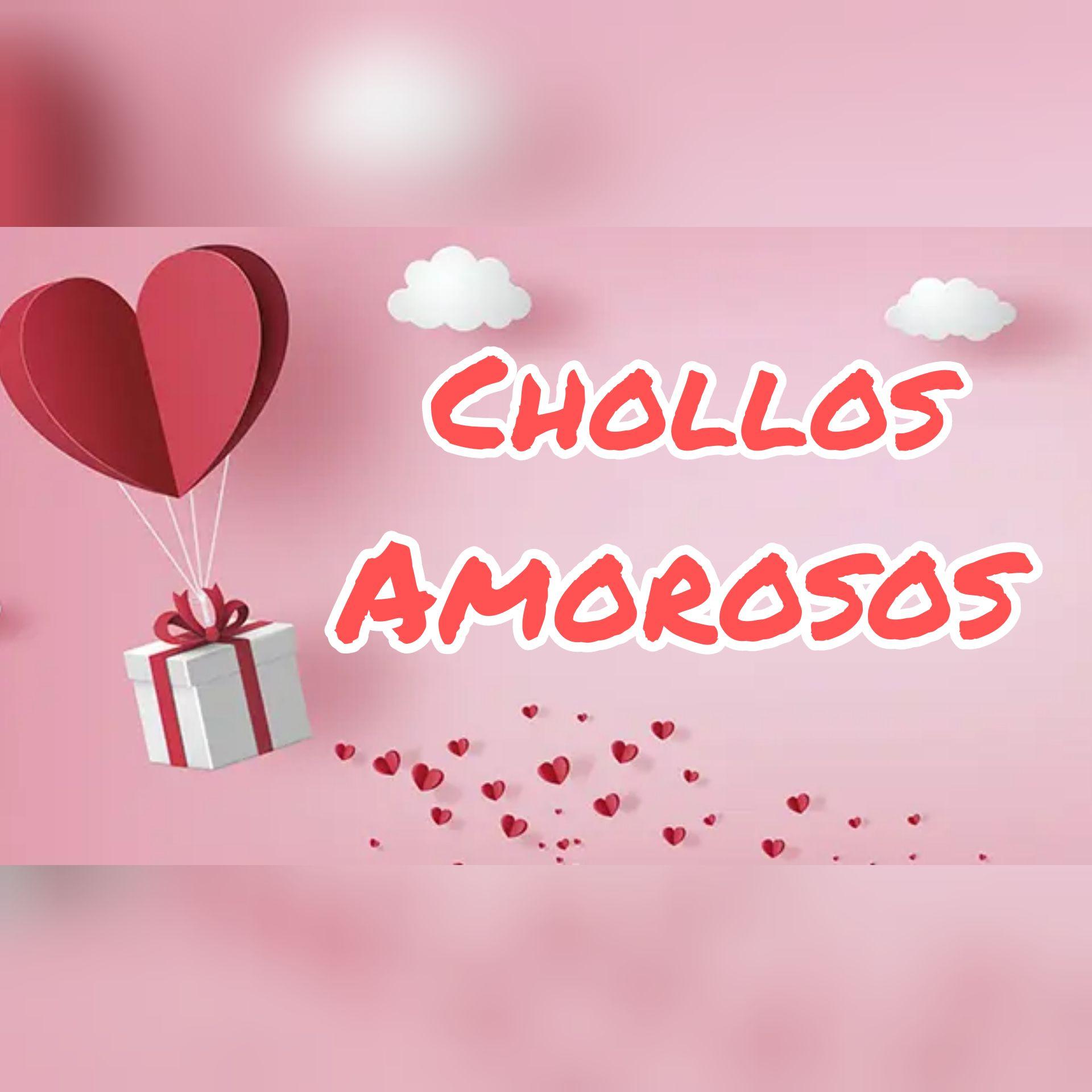 CHOLLOS AMOROSOS PARA TOD@S! [GRANrecopilación]