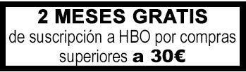 2 Meses gratis HBO por compras superiores a 30€  *CasaDelLibro