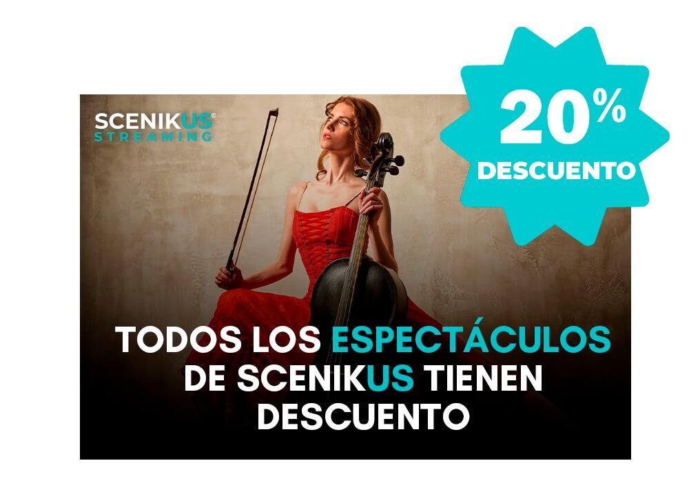 Descuento del 20% en muchos espectáculos de la web SCENIKUS¡¡