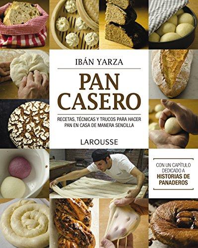 Pan casero (LAROUSSE - Libros Ilustrados/ Prácticos - Gastronomía) Versión Kindle