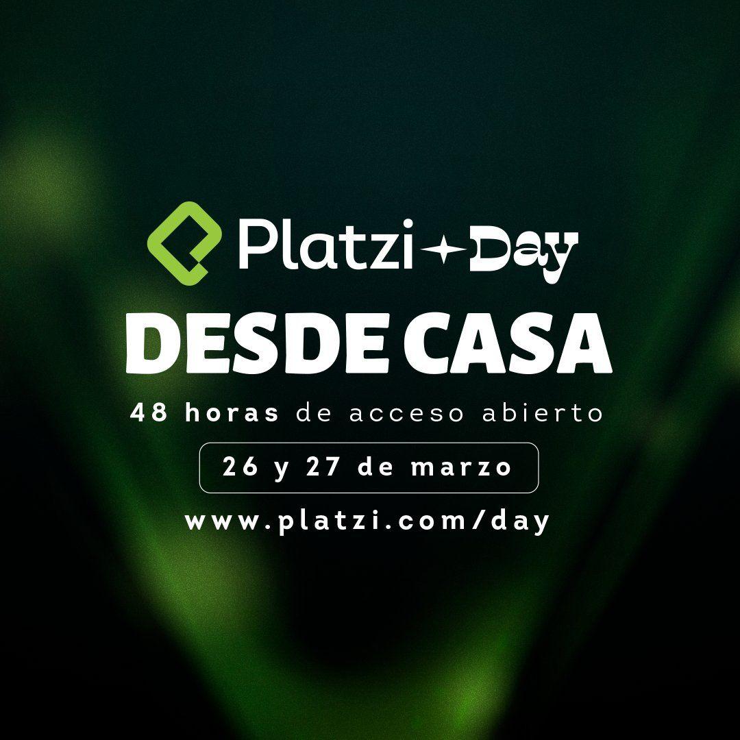 Platzi Day. Durante el 26 y 27 de marzo 2021, tendrás acceso abierto más de 700 cursos de platzi
