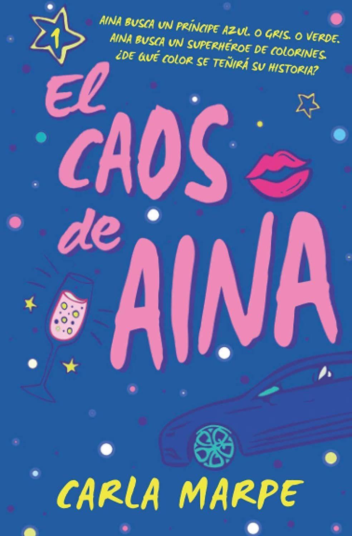 Libro de novela romántica El caos de Aina