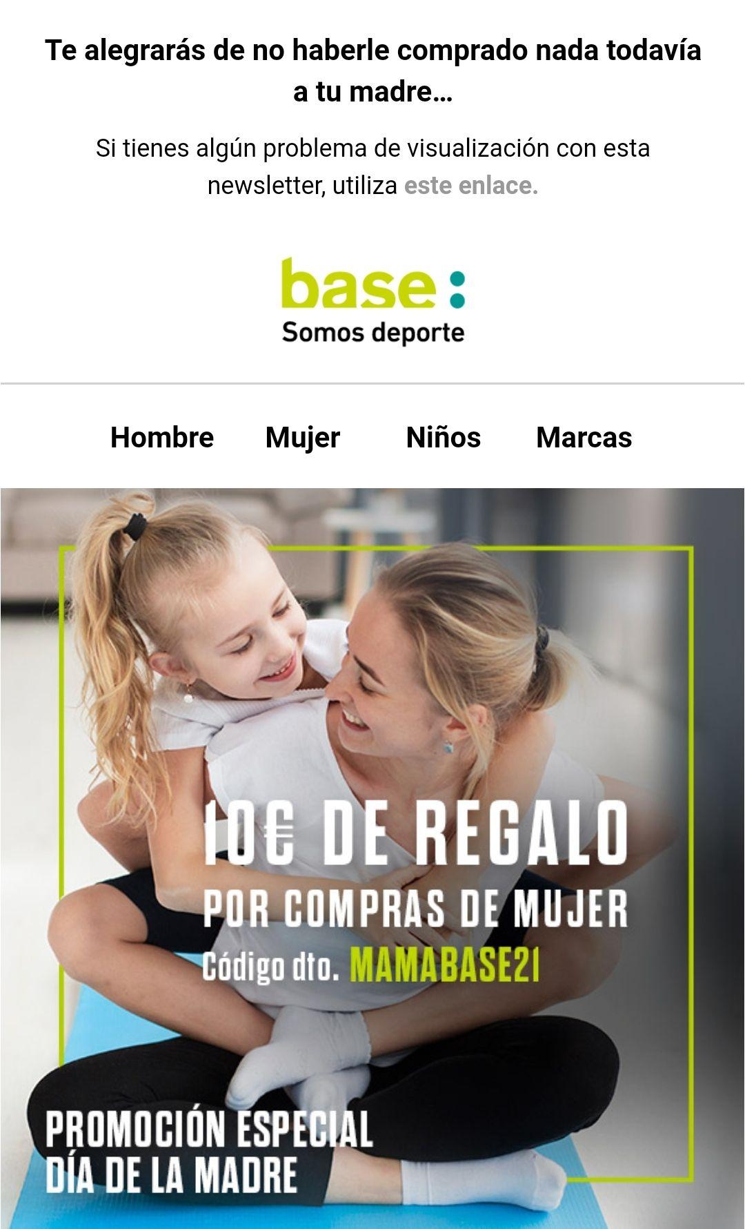 10 € De Descuento Compras Superiores a 60€ por el dia de la madre en Base