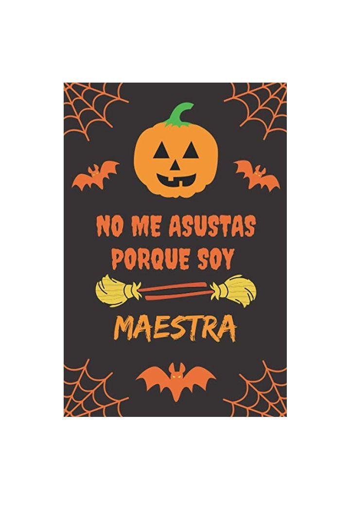 No me asustas porque soy maestra - Cuaderno de halloween