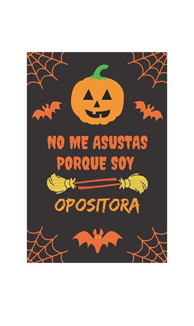 Cuaderno de Halloween: No me asustas porque soy opositora.
