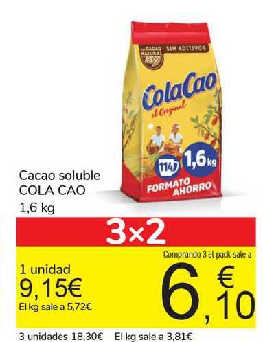 Cola Cao 1,6Kg (3x2) a 3,81€/kg. También en tienda física.
