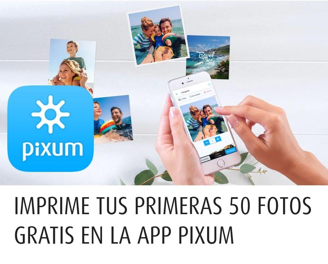 50 FOTOS x 3,99 € EN LA APP PIXUM