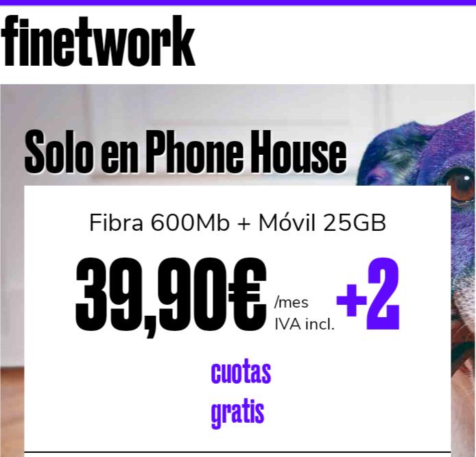 FiNetwork ( 2 Cuotas Gratis ) Fibra 600Mb + Móvil 25GB 39,90€/mes IVA incluido