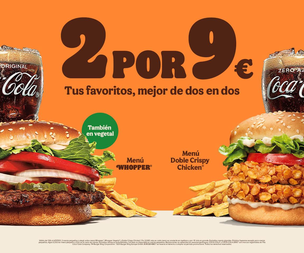 2x9€ whopper, whopper vegetal o doble crispy