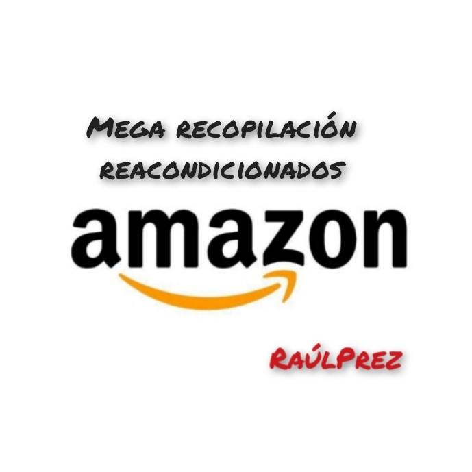 Mega Recopilación Productos Reacondicionados Amazon 24