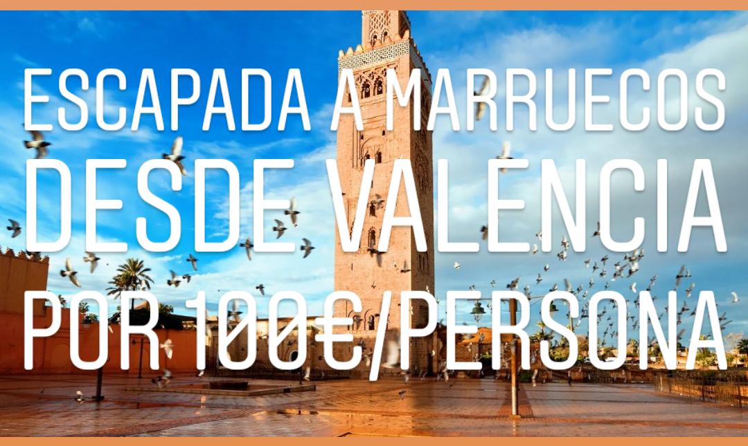 Escapada a Marrakech desde Valencia por 100€/persona.