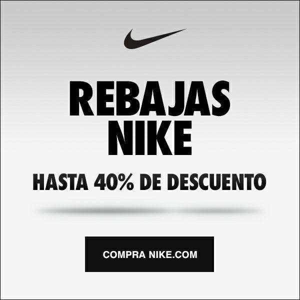 REBAJAS NIKE - hasta 40% descuento